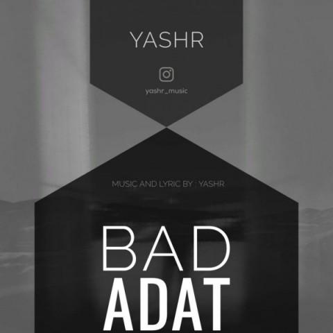 دانلود آهنگ Yashr بد عادت Yashr - Bad Adat + متن ترانه بد عادت از