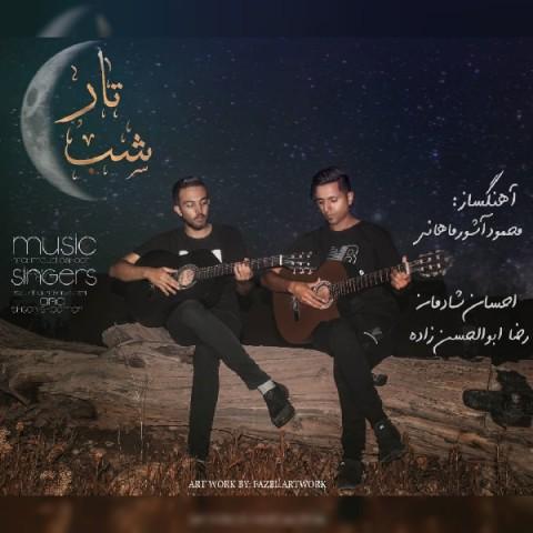 دانلود آهنگ احسان شادمان و رضا ابوالحسن زاده شب تار